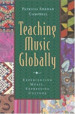 Teaching Music Globally: Experiencing Music, Expressing Culture 9780195171433