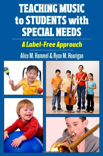 Teaching Music to Students with Special Needs: A Label-Free Approach 9780195395419