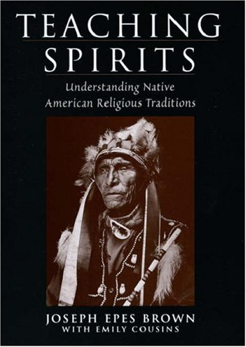 Teaching Spirits: Understanding Native American Religious Traditions 9780195138757