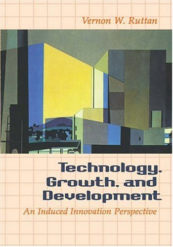 Technology, Growth, and Development: An Induced Innovation Perspective 9780195118711