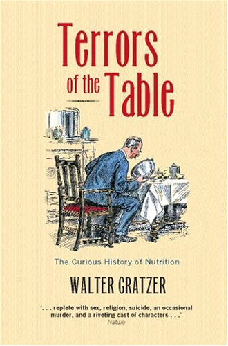 Terrors of the Table: The Curious History of Nutrition 9780199205639
