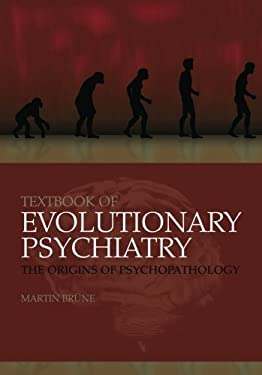 Textbook of Evolutionary Psychiatry: The Origins of Psychopathology 9780199207688