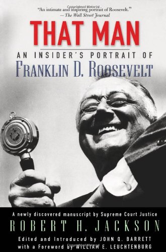 That Man: An Insider's Portrait of Franklin D. Roosevelt 9780195168266