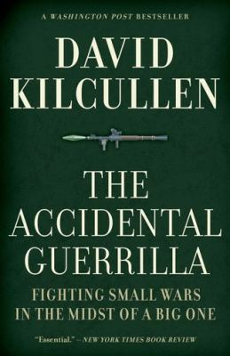 The Accidental Guerrilla: Fighting Small Wars in the Midst of a Big One 9780195368345