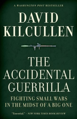 The Accidental Guerrilla: Fighting Small Wars in the Midst of a Big One 9780199754090