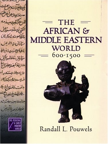The African and Middle Eastern World, 600-1500 9780195176735