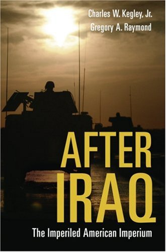 The After Iraq: The Imperiled American Imperium 9780195177022