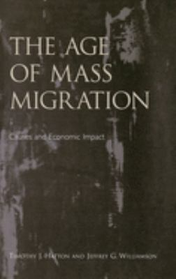 The Age of Mass Migration: Causes and Economic Impact 9780195116519