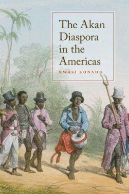 The Akan Diaspora in the Americas the Akan Diaspora in the Americas 9780195390643