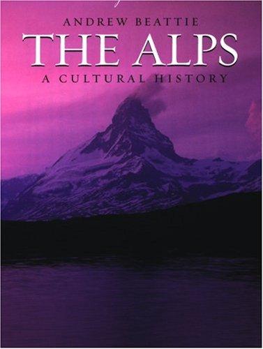 The Alps: A Cultural History 9780195309553