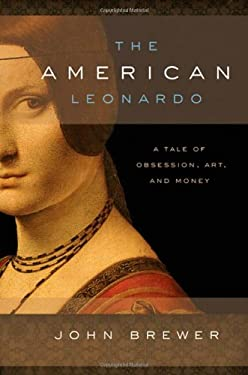 The American Leonardo: A Tale of Obsession, Art and Money 9780195396904