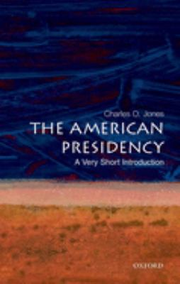 The American Presidency: A Very Short Introduction 9780195307016