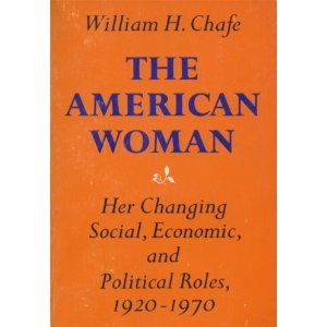 The American Woman: Her Changing Social, Economic, and Political Roles, 1920-1970