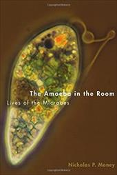 The Amoeba in the Room: Lives of the Microbes 21794834