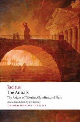 The Annals: The Reigns of Tiberius, Claudius, and Nero 9780192824219