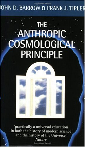The Anthropic Cosmological Principle By John D Barrow