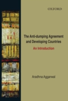 The Anti-Dumping Agreement and Developing Countries: An Introduction 9780195689273