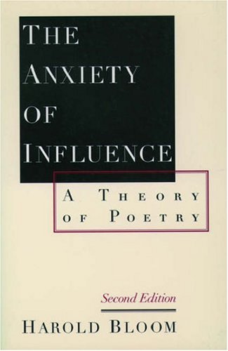 The Anxiety of Influence: A Theory of Poetry 9780195112214