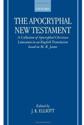 The Apocryphal New Testament: A Collection of Apocryphal Christian Literature in an English Translation 9780198261827