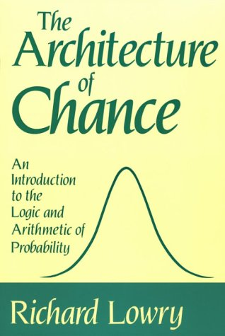The Architecture of Chance: An Introduction to the Logic and Arithmetic of Probability 9780195056082