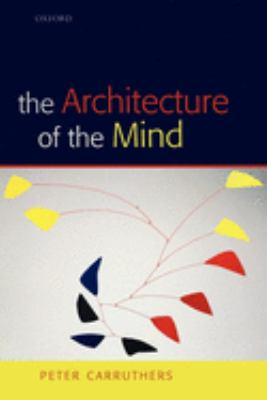 The Architecture of the Mind: Massive Modularity and the Flexibility of Thought 9780199207077