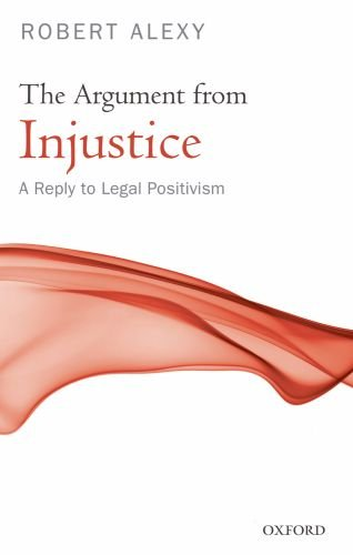 The Argument from Injustice a Reply to Legal Positivism (Paperback) 9780199584215