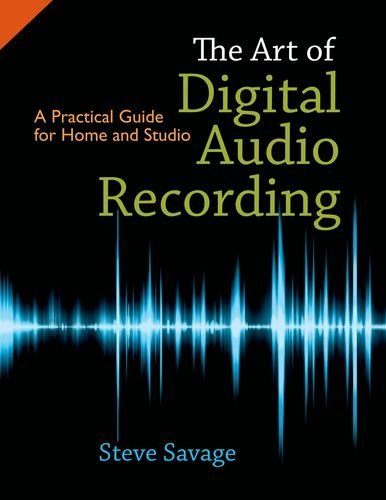 The Art of Digital Audio Recording: A Practical Guide for Home and Studio 9780195394108