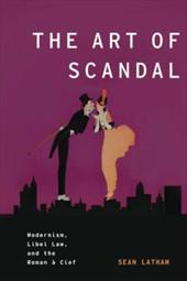The Art of Scandal: Modernism, Libel Law, and the Roman a Clef