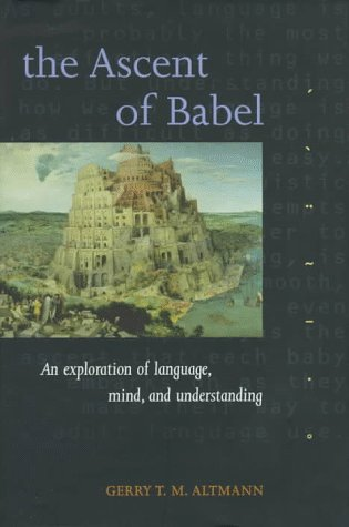 Ascent of Babel : An Exploration of Language, Mind and Understanding