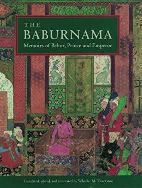 The Baburnama: Memoirs of Babur, Prince and Emperor 9780195096712