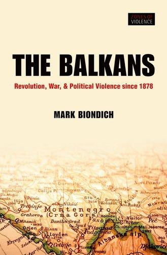 The Balkans: Revolution, War, and Political Violence Since 1878 9780199299058