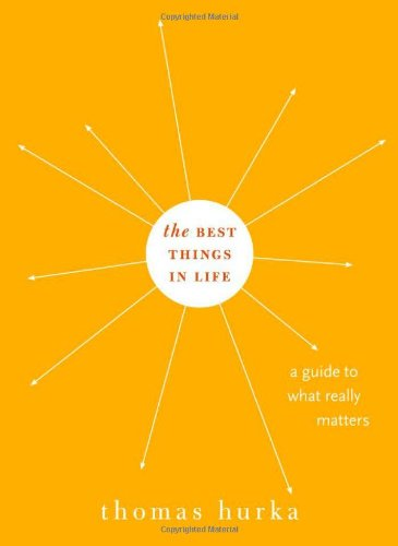 The Best Things in Life: A Guide to What Really Matters 9780195331424