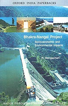 The Bhakra-Nangal Project: Socio-Economic and Environmental Impacts 9780195675344