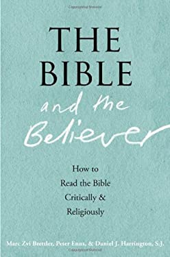 The Bible and the Believer: How to Read the Bible Critically and Religiously 9780199863006
