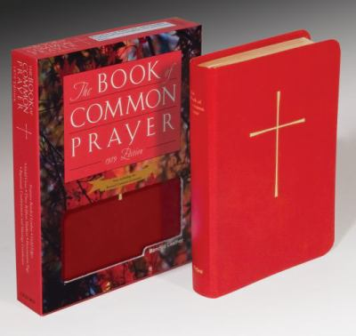 The Book of Common Prayer: And Administration of the Sacraments and Other Rites and Ceremonies of the Church 9780195287820