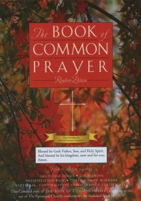 The Book of Common Prayer: And Administration of Sacraments and Other Rites and Ceremonies of the Church 9780195287936