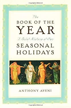 The Book of the Year: A Brief History of Our Holidays 9780195150247