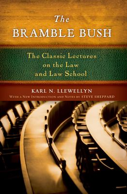 The Bramble Bush: The Classic Lectures on the Law and Law School 9780195368451