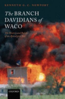 The Branch Davidians of Waco: The History and Beliefs of an Apocalyptic Sect 9780199245741