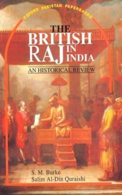 The British Raj in India: An Historical Review 9780195777345