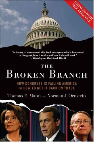 The Broken Branch: How Congress Is Failing America and How to Get It Back on Track 9780195368710