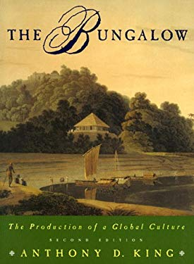 The Bungalow: The Production of a Global Culture 9780195095234