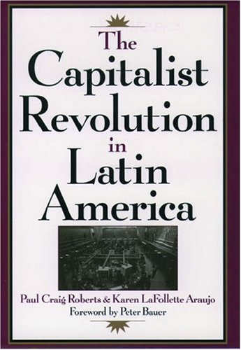 The Capitalist Revolution in Latin America 9780195111767