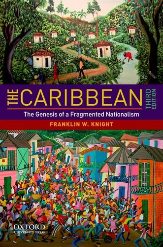 The Caribbean: The Genesis of a Fragmented Nationalism 9780195381337