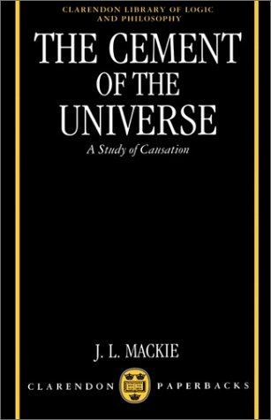 The Cement of the Universe: A Study of Causation 9780198246428
