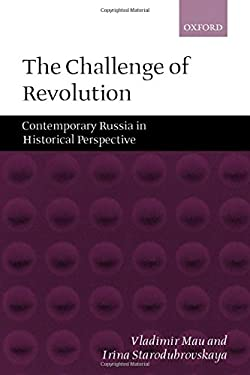 The Challenge of Revolution: Contemporary Russia in Historical Perspective 9780199241507