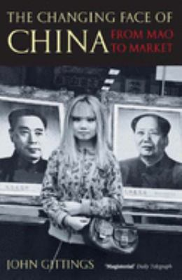 The Changing Face of China: From Mao to Market 9780192807342