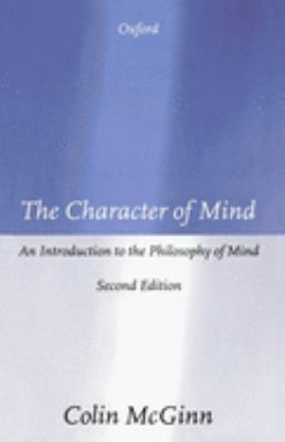 The Character of Mind: An Introduction to the Philosophy of Mind 9780198752080