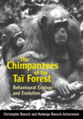The Chimpanzees of the Ta Forest: Behavioural Ecology and Evolution 9780198505075