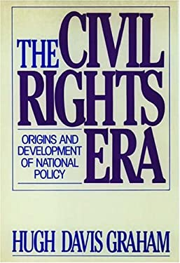 The Civil Rights Era: Origins and Development of National Policy, 1960-1972 9780195045314